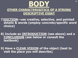descriptive essay ppt video online  body other characterisitics of a strong descriptive essay