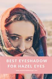 best eyeshadow for hazel eyes with maskcara makeup for maskcarabeauty find the best