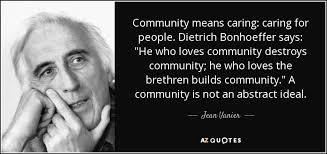 Bonhoeffer Quotes Adorable Jean Vanier Quote Community Means Caring Caring For People
