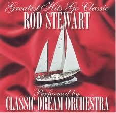 Classic Dream Orchestra: <b>Rod Stewart</b>: <b>Greatest</b> Hits Go Classic ...