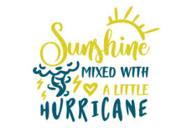Not only are they crisp at any size. Sunshine Mixed With A Little Hurricane Svg Cut Files Free Download 44545453 Svg Animation