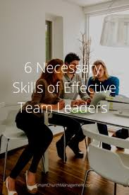 How To Be A Good Team Leader At Work 6 Skills Every Team Leader Should Master Smart Church