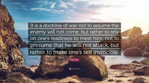 "Presume Or Assume Sun Tzu Quote ""It Is A Doctrine Of War Not To Assume The Enemy Will 22"