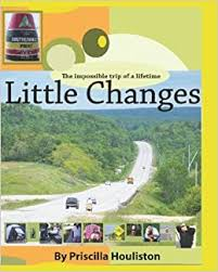 Little Changes: The Impossible Adventure Of A Lifetime: Houliston,  Priscilla: 9781440425158: Amazon.com: Books