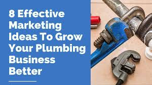 Designers Plumbing And Hardware 8 Effective Marketing Ideas To Grow Your Plumbing Business