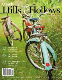 ozark hills hollows by ozark hills and ozark hills hollows 2015 by ozark hills and hollows magazine issuu