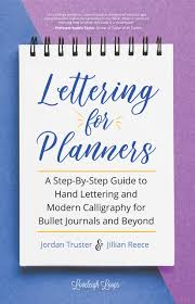 Lettering For Planners A Step By Step Guide To Hand Lettering And