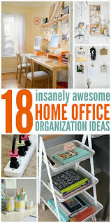 Office Organization Insanely Awesome Home Office Organization Ideas
