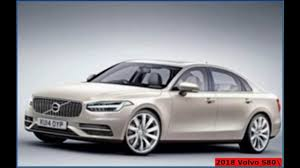 2018 volvo s80.  2018 new volvo s80 l 2016 2017 interior exterior video to 2018 volvo s80