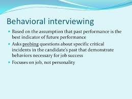 Behavioral Interviewing Behavioral Interviewing
