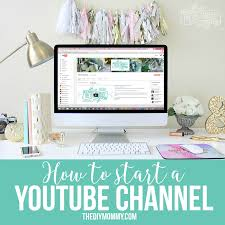 how to start a you channel tips tricks and secrets for diy home