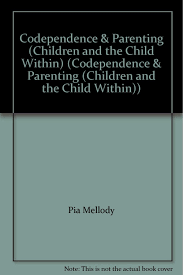 Codependence Parenting Children And The Child Within