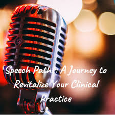 Speech Paths: A Journey to Revitalize Your Practice