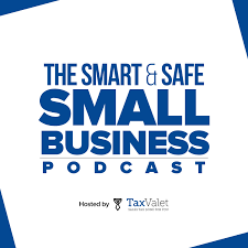 TaxValet: The Smart & Safe Small Business Podcast