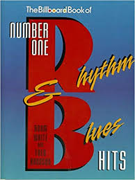 What Is Number One On The Billboard Charts The Billboard Book Of Number One Rhythm Blues Hits Adam