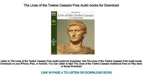Twelve Caesars The Lives Of The Twelve Caesars Free Audio Books For Download