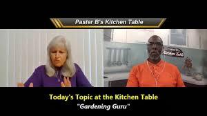 PastorBsKitchenTable   Gardening Guru - YouTube