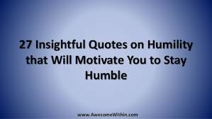 Insightful Quotes Extraordinary 48 Insightful Quotes On Humility That Will Motivate You To Stay Humble