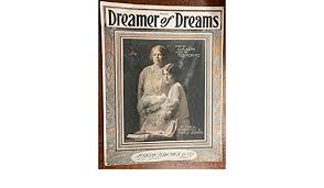 DREAMER OF DREAMS (1924 Gus Kahn SHEET MUSIC), performed by Vivan Holt and Myrtle  Leonard, excellent condition SET 04 at Amazon's Entertainment Collectibles  Store