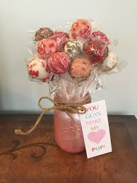 You Make My Heart Pop Bouquet Of Cake Pops In A Mason Jar Painted