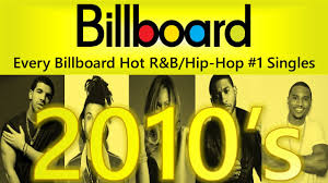 Hip Hop Music Charts 2014 Every Billboard Hot R B Hip Hop 1 Single Of The 2010s 2010 2016