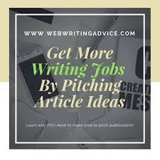 get more writing jobs by pitching article ideas web writing advice get more writing jobs by pitching article ideas webwritingadvice