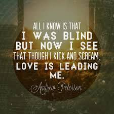 Thoughtful Christian Quotes Best of One Of My Favorite Musicians Andrew Peterson DeAnne Sometimes I