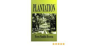 Plantation: Smith-Brown, Fern: 9780966672138: Amazon.com: Books