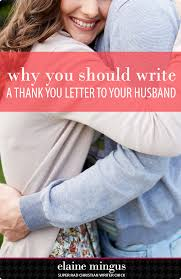 I Challenge You To Write A Thank You Letter To Your Husband Not