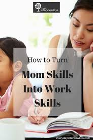 17 best images about interview tips interview preparation on turn mom skills into job skills everydayinterviewtips com