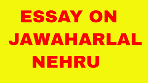 essay on jawaharlal nehru in english speech on jawaharlal nehru  essay on jawaharlal nehru in english speech on jawaharlal nehru in english