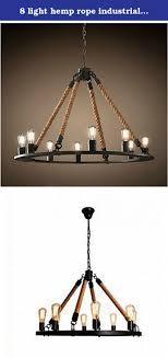 8 light hemp rope industrial vintage pendant lamp light chandeliers.  Material:Iron + Hemp rope Size:D800mm Bulb Q'TY: 8 Pcs Wattage:8 * 40-60W  Voltage: ...