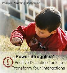 power struggles 5 positive disciplinetools to transform your interactions