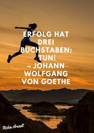 Erfolg Hat Drei Buchstaben Tun Johann Wolfgang Von Goethe