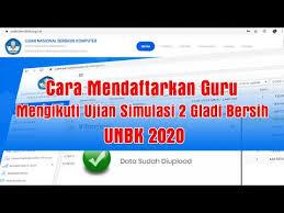 Persiapan salah satunya adalah dengan mempelajari soal latihan un unbk. Cara Daftarkan Guru Untuk Mengikuti Ujian Simulasi 2 Gladi Bersih Unbk 2020 Youtube