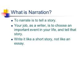 the narrative what is narration to narrate is to tell a story to narrate is to tell a story