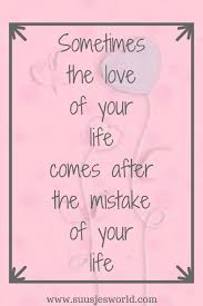 Love Of Your Life Quotes Stunning Quotes Love Suusjes World