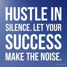 Hustle Quotes Fascinating Hustle Quotes Beauteous Hustle In Silence The Daily Quotes