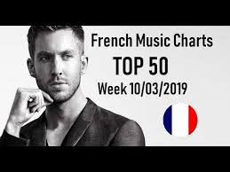 French Top Ten Charts Top 50 French Songs French Charts Week 10 03 2019