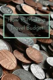 How To Budget For A Trip How To Make A Travel Budget