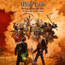 <b>Meat Loaf</b> - <b>Braver</b> Than We Are (2016, CD) | Discogs