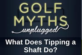 Golf Shaft Tipping Chart What Does Tipping A Shaft Do Golf Myths Unplugged