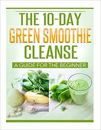 10 Day Green Smoothie Cleanse Pdf Detoxes Cleanses Sites For Downloading Of Books