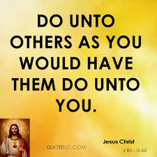 Do Unto Others Quotes Mesmerizing Jesus Christ Quotes QuoteHD