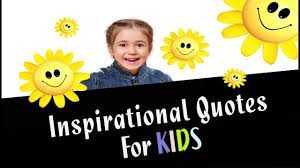 Inspirational Quotes For Kids Great Life Zone
