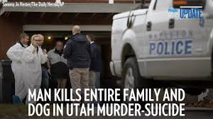 Man Kills Entire Family and Dog in Utah Murder-Suicide Months ...