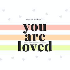 You Are Loved Quotes Adorable 48 Best Love Quotes Ever For Him And Her Good Morning Quote