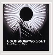 Morning Light Amazon Illuminated Faces Good Morning Light Amazon Com Music