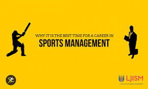 Sports Management Careers Why Is It The Best Time For A Career In Sports Management