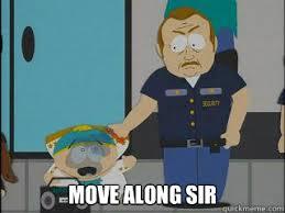 move along sir - Misc - quickmeme via Relatably.com
